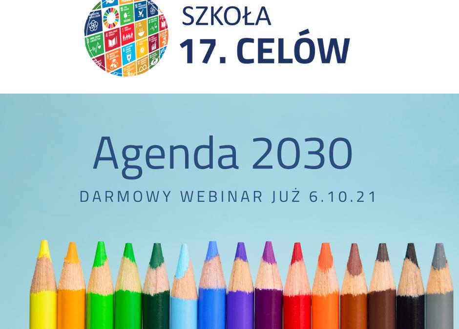 Agenda 2030 – bliżej niż myślisz – darmowy webinar Szkoły 17 Celów